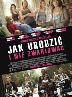 plakat filmu Jak urodzić i nie zwariować / What to Expect When You're Expecting