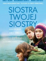 Siostra twojej siostry / Your Sister's Sister